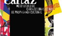 A Cultura do Cartaz – Meio Século de Cartazes Brasileiros de Propaganda Cultural